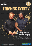 Friends Party: Anton Slepoy b2b Eddy Garov