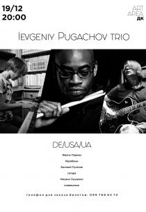 Ievgeniy Pugachov trio /Украина-США-Германия/